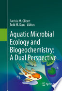 Aquatic Microbial Ecology and Biogeochemistry  A Dual Perspective