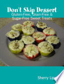 Don t Skip Dessert  Gluten Free  Grain Free   Sugar Free Sweet Treats