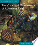 Pocket Guide to the Care and Maintenance of Aquarium Fish