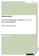 Unterrichtsplanung zu Harper Lee   s  To Kill a Mockingbird