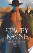 The Gunslinger's Untamed Bride Revenge For The Murder Of Her Father