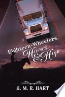 Eighteen Wheelers  Horses  and Hope