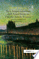 Neo Impressionism and Anarchism in Fin de Si e France