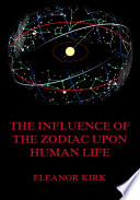 The Influence Of The Zodiac Upon Human Life