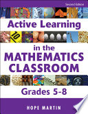 Active Learning in the Mathematics Classroom  Grades 5 8