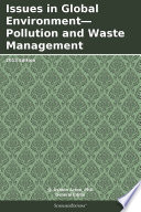Issues in Global Environment   Pollution and Waste Management  2013 Edition