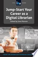 Jump start Your Career as a Digital Librarian