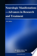 Neurologic Manifestations Advances In Research And Treatment 2012 Edition