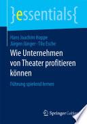 Wie Unternehmen von Theater profitieren können