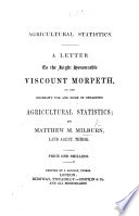 Agricultural Statistics  a letter to     Viscount Morpeth  etc