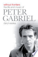 Without Frontiers  The Life   Music of Peter Gabriel
