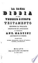 La sacra bibbia o sia vecchio e nuovo testamento secondo la volgata     di Ant  Martini
