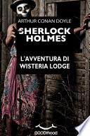 Sherlock Holmes   L avventura di Wisteria Lodge