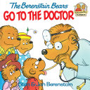 The Berenstain Bears Go To The Doctor : first time book® from stan and jan berenstain....