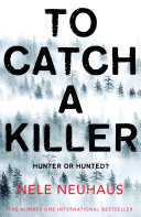 To Catch a Killer: Bodenstein & Kirchhoff 4 Every Turn And A Story