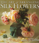 The Art of Arranging Silk Flowers
