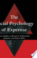 The Social Psychology of Expertise