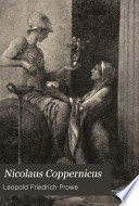 Nicolaus Coppernicus: bd. Das leben. 1. th., 1473-1512; 2. th., 1512-1543