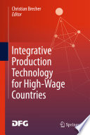 Integrative Production Technology for High-Wage Countries