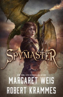 Spymaster : bestselling author margaret weis and robert krammes...