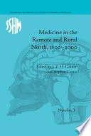 Medicine in the Remote and Rural North  1800   2000