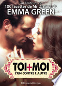 Toi + Moi : L'un Contre L'autre, Vol. 7 par Emma Green