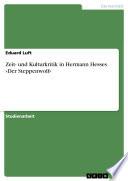Zeit- und Kulturkritik in Hermann Hesses »Der Steppenwolf«
