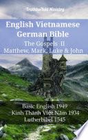 English Vietnamese German Bible - The Gospels II - Matthew, Mark, Luke & John