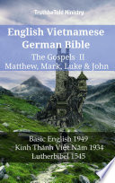 English Vietnamese German Bible - The Gospels II - Matthew, Mark, Luke & John