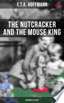 The Nutcracker and the Mouse King  Children s Classic
