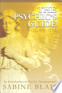 The Psychic s Guide  Volume One  Revised Edition