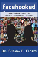 Facehooked: How Facebook Affects our Emotions, Relationships and Lives Book Cover