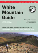 The Appalachian Mountain Club s White Mountain Guide