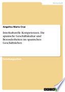 Interkulturelle Kompetenzen. Die spanische Geschäftskultur und Besonderheiten im spanischen Geschäftsleben