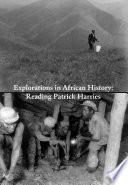 Ebook Explorations in African History: Reading Patrick Harries Epub Arlt, Veit,Bishop, Stephanie Apps Read Mobile
