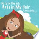 Bats in the Air  Bats in My Hair