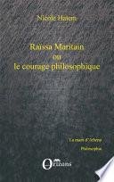 Raissa Maritain ou le courage philosophique