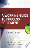 Working Guide to Process Equipment  Third Edition