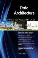 Data Architecture Complete Self Assessment Guide