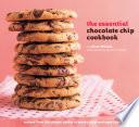 The Essential Chocolate Chip Cookbook