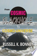 From Cosmic Black Hole to Cosmo Universe