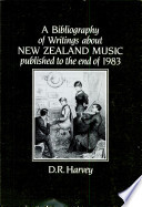 A Bibliography of Writings about New Zealand Music Published to the End of 1983