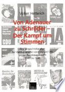 Von Adenauer zu Schröder — Der Kampf um Stimmen