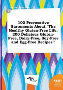 100 Provocative Statements about the Healthy Gluten Free Life