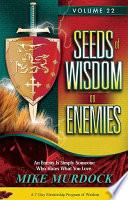 Seeds Of Wisdom On Enemies Volume 22