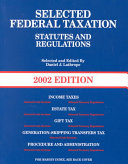Selected Federal Taxation Statutes and Regulations 2002