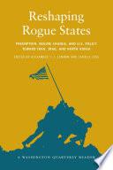 Reshaping Rogue States