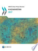 OECD Urban Policy Reviews OECD Urban Policy Reviews: Kazakhstan
