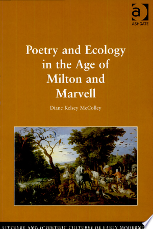 Poetry and Ecology in the Age of Milton and Marvell - ISBN:9780754660484
