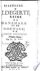 Histoire d Ildegerte  reine de Danemark et da Norwege  ou  L amour magnanime